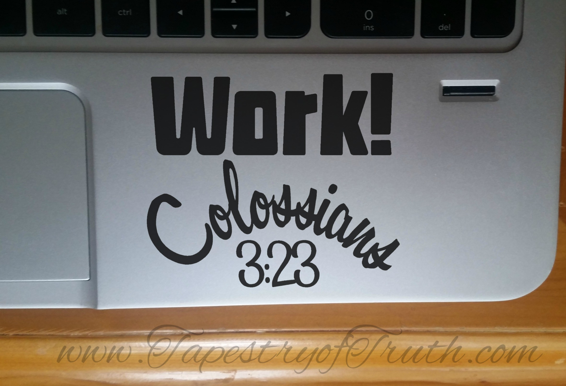 Work! Colossians 3:23 - Laptop Decal