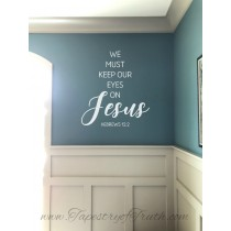 We must keep our eyes on Jesus. Hebrews 12:2