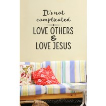 It's not complicated - love others & love Jesus