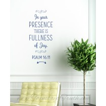 In your presence there is fullness of joy. Psalm 16:11