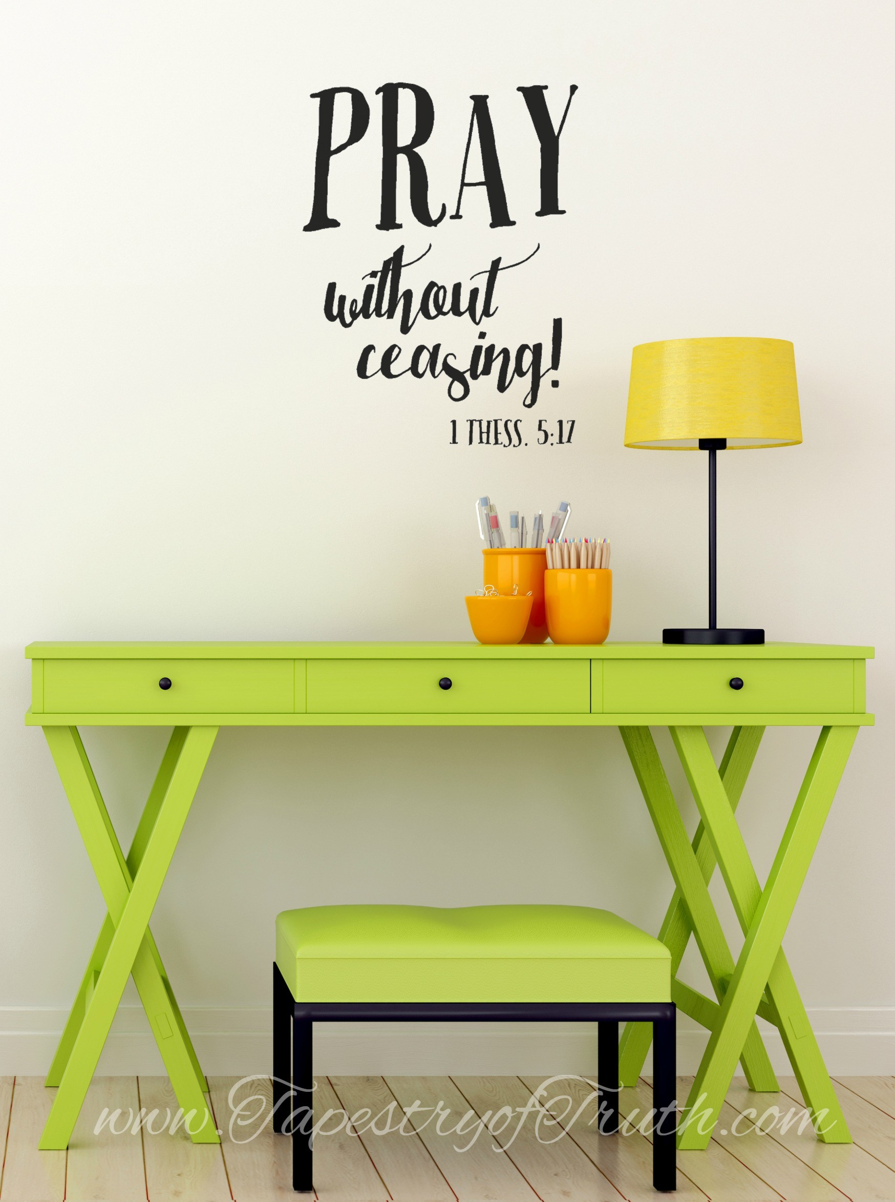Pray without ceasing. 1 Thess. 5:17