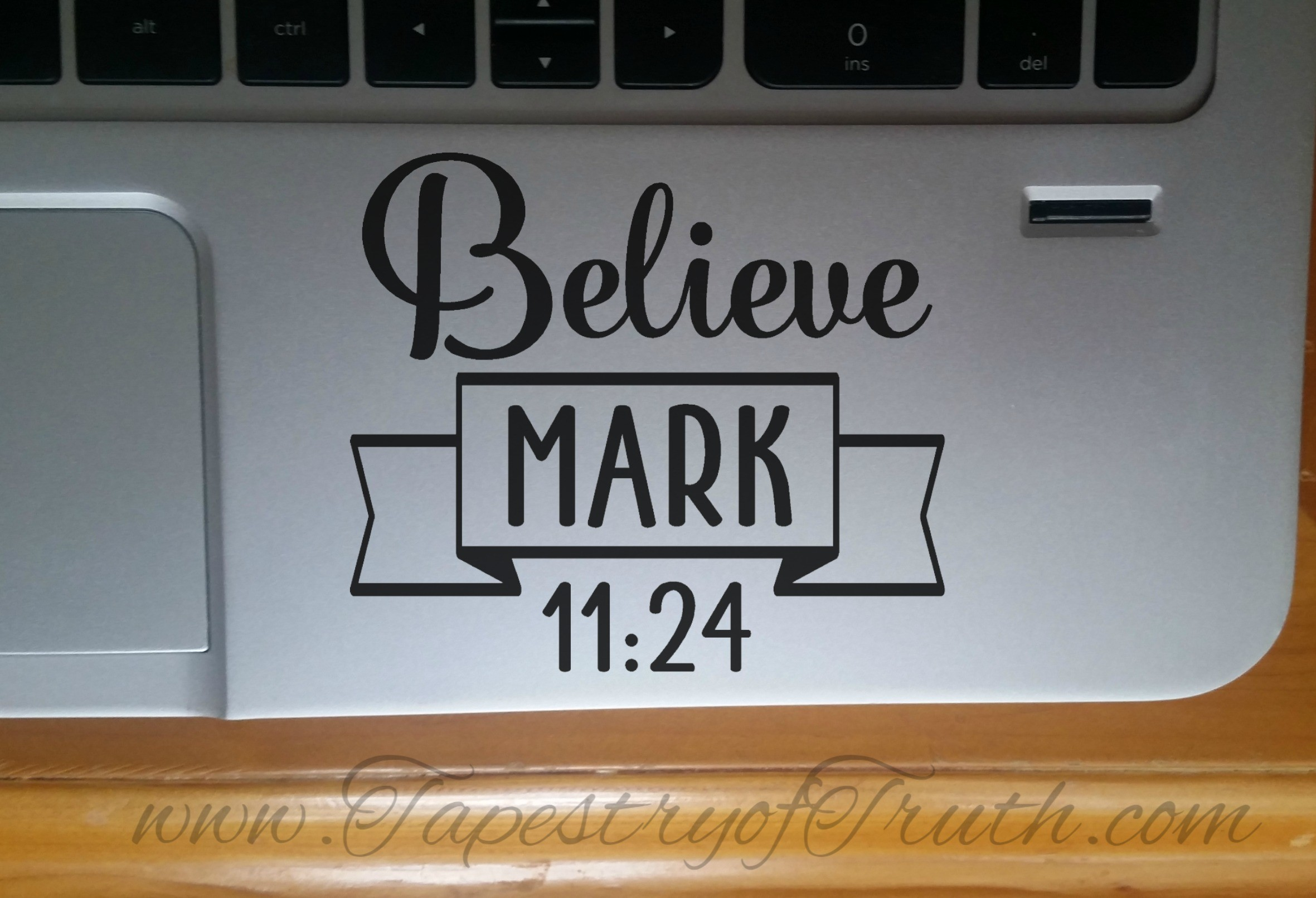 Believe. Mark 11:24 - Laptop Decal