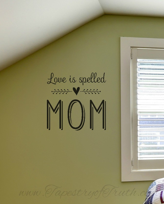 Love is spelled MOM