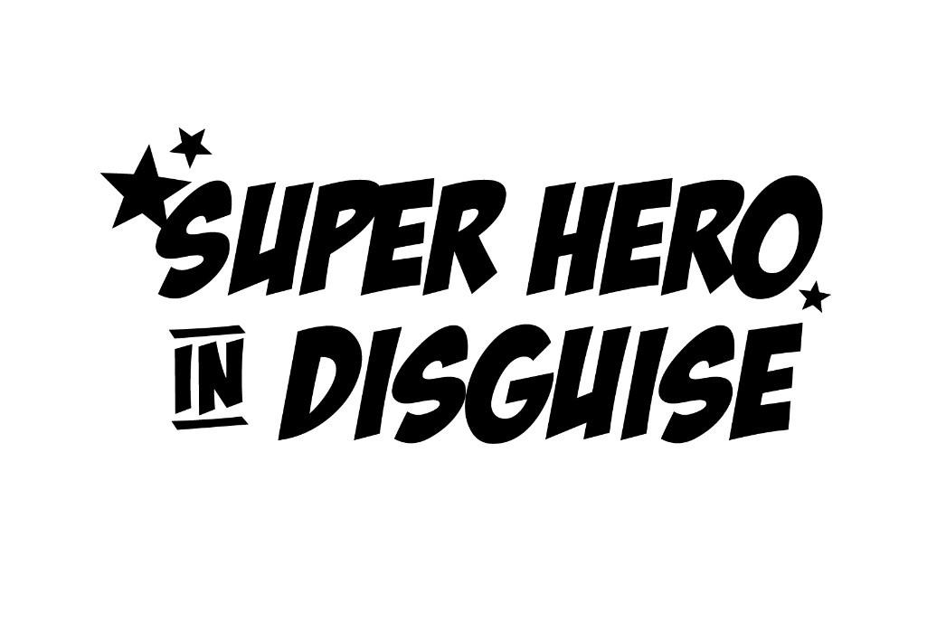 Super Hero in Disguise