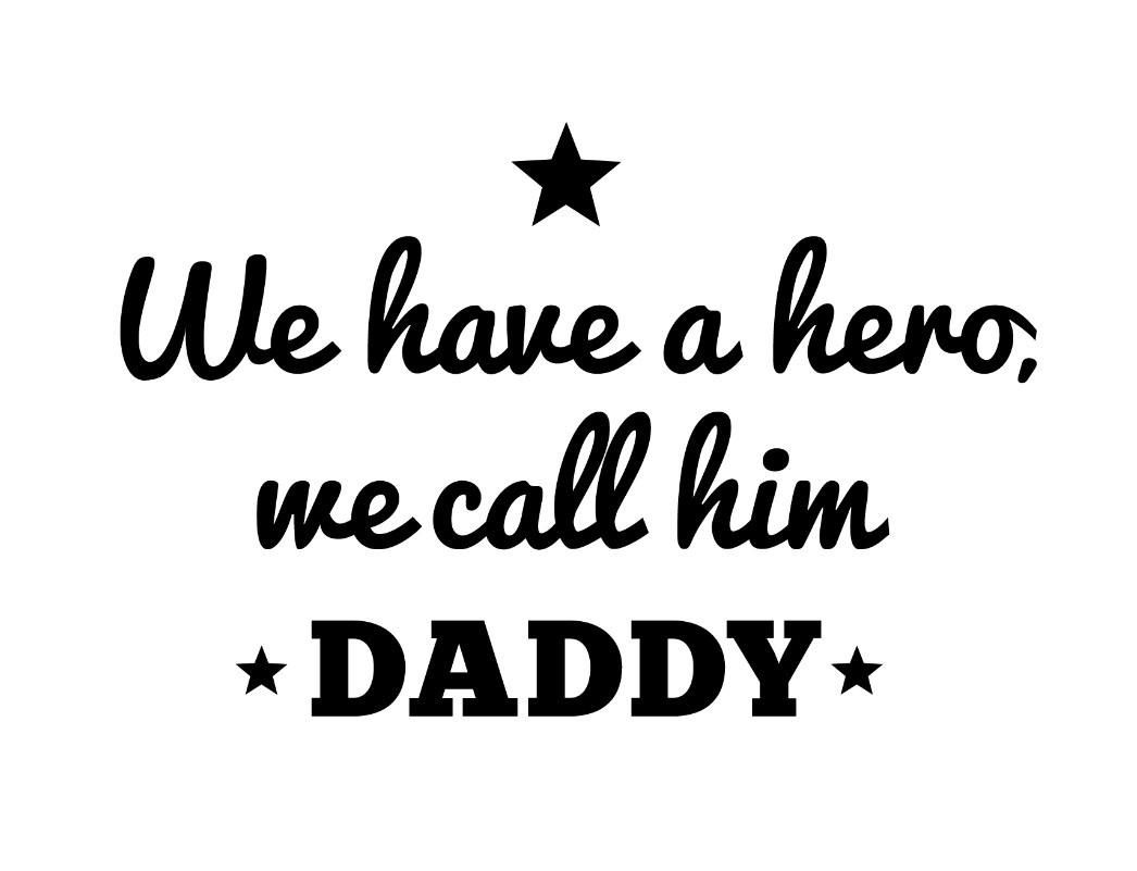 We have a hero, we call him Daddy - decal1