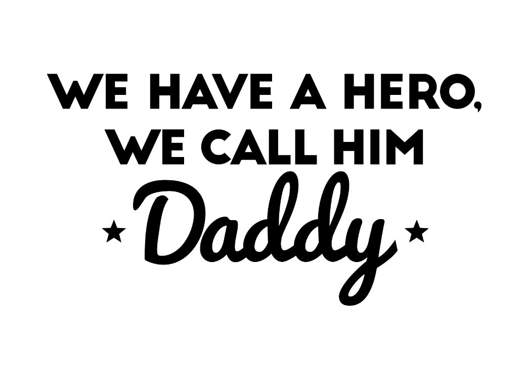 We have a hero, we call him Daddy - decal2