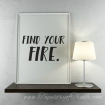 Find your fire.