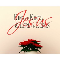 Jesus - King of Kings & Lord of Lords
