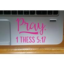 Pray. 1 Thess 5:17 - Laptop Decal